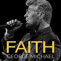 Faith - The George Michael Legacy Image