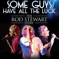 Some Guys Have All the Luck - The Rod Stewart Story Image
