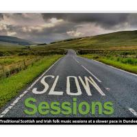 Slow Sessions @ Dundee: Traditional Scottish and Irish Folk Music Sessions at a Slower Pace Image
