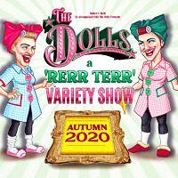 The Dolls - A Rerr Terr Variety Show Image